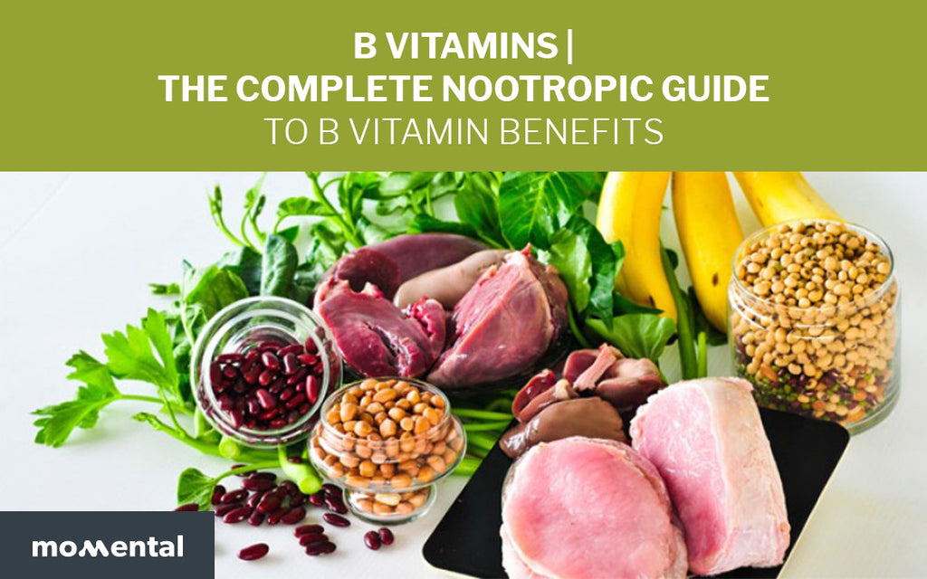 B Vitamins: The Complete Nootropic Guide to B Vitamin Benefits | Momental Nootropics