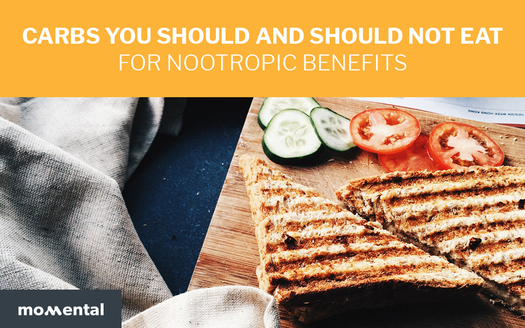 Carbs You Should and Should Not Eat for Nootropic Benefits | Momental Nootropics