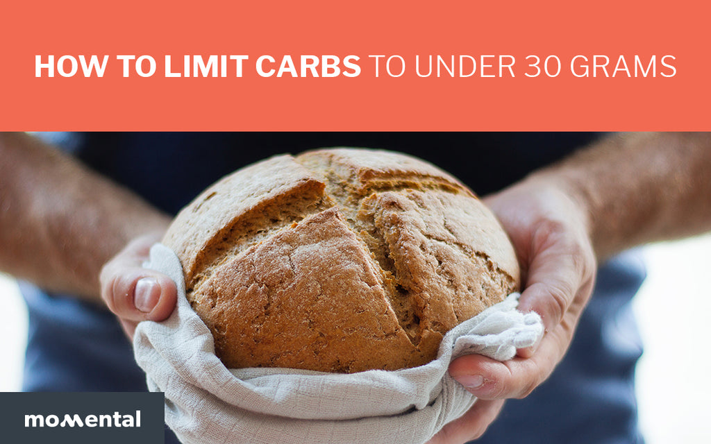 How to Limit Carbs to Under 30 Grams | Momental Nootropics