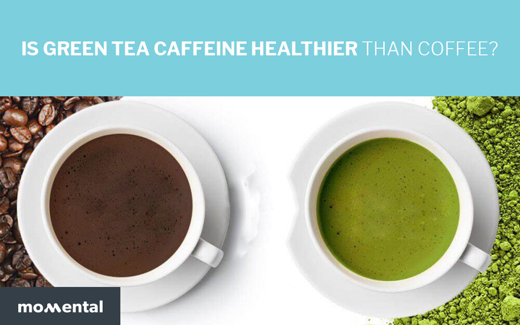 Is Green Tea Caffeine Healthier Than Coffee? | Momental