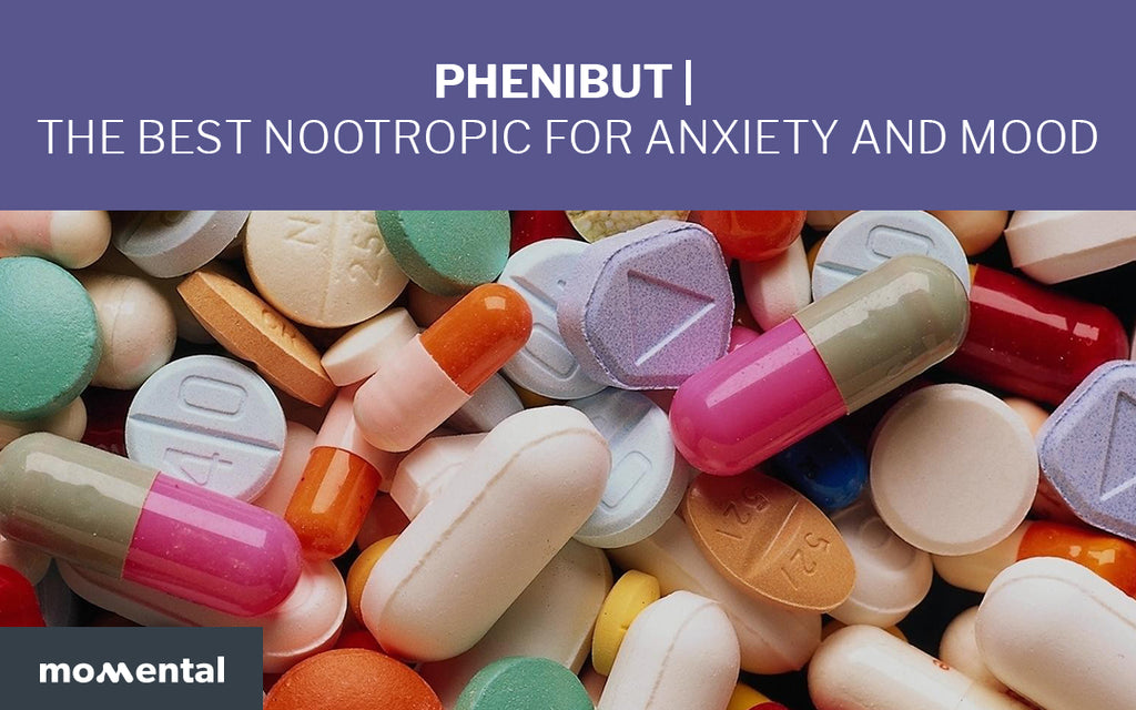 Phenibut is The Best Nootropic for Anxiety and Mood | Momental Nootropics