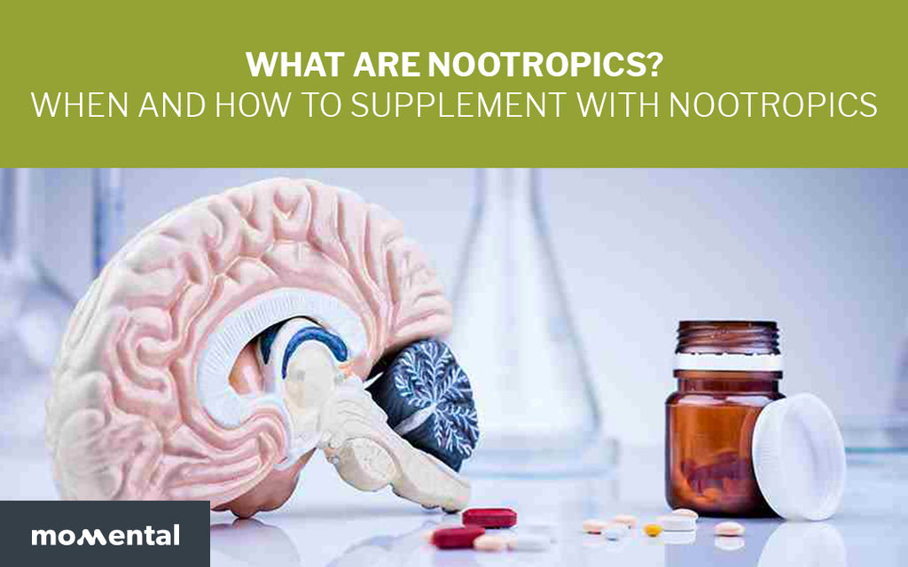 What are Nootropics? When and How To Supplement With Nootropics | Momental Nootropics