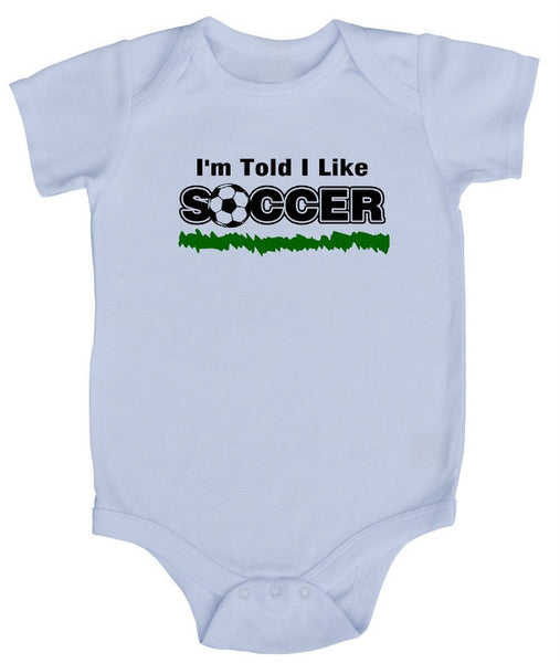 I'm Told I Like Soccer Baby Bodysuit
