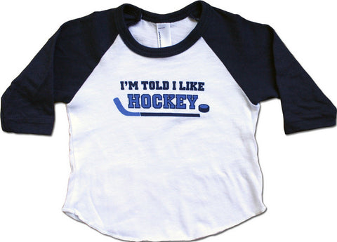 I'm Told I Like Hockey Graphic Baby & Toddler Long Sleeve Shirt