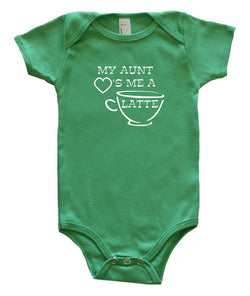 """My Aunt Loves Me A Latte"" Baby Bodysuit"