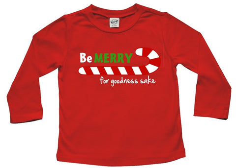 Be Merry for Goodness Sake Baby and Toddler Shirt
