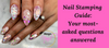 Nail Stamping Guide: Your Most-Asked Questions Answered