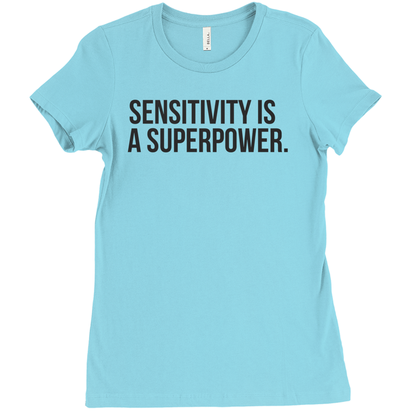 Sensitivity Is A Superpower T-Shirt - Crystals Are Cool