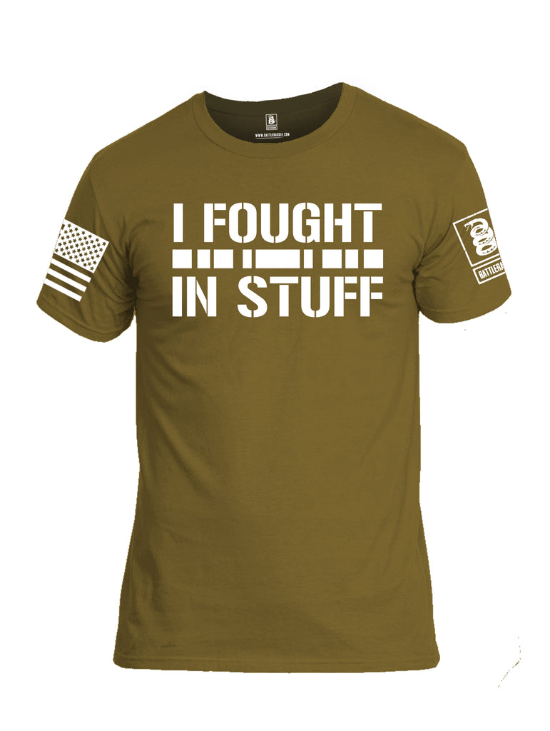 Battleraddle I Fought In Stuff  Men Cotton Crew Neck T-Shirt