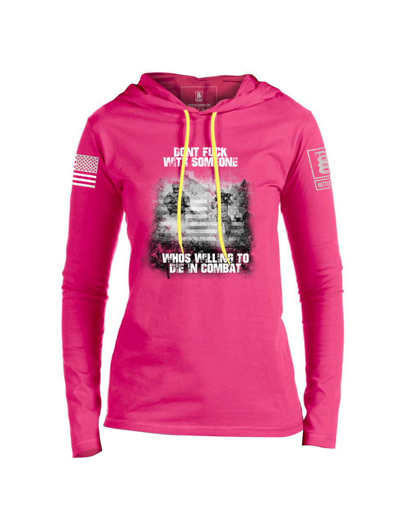 Battleraddle Dont Fuck With Someone Whos Willing To Die In Combat White Sleeve Print Womens Thin Cotton Lightweight Hoodie