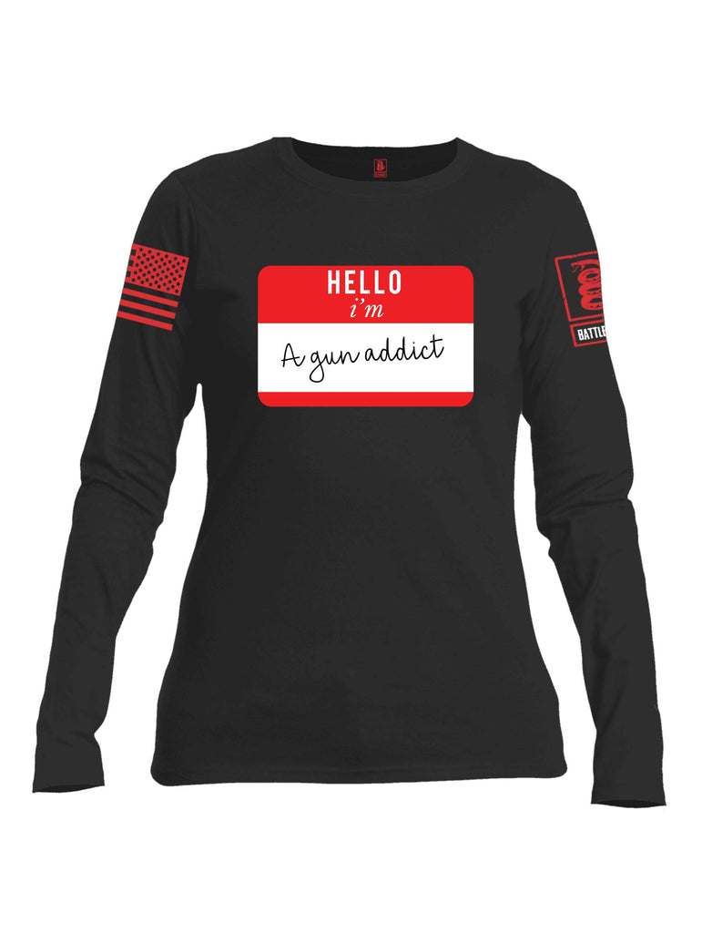 Battleraddle Hello I'm A Gun Addict Red Sleeve Print Womens Cotton Long Sleeve Crew Neck T Shirt