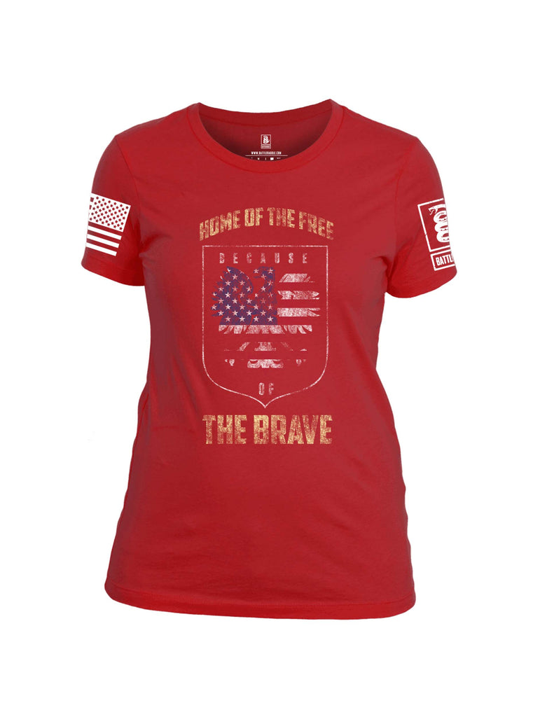 Battleraddle Home Of The Free Because Of The Brave Sleeve White Print Womens 100% Battlefit Polyester Crew Neck T Shirt