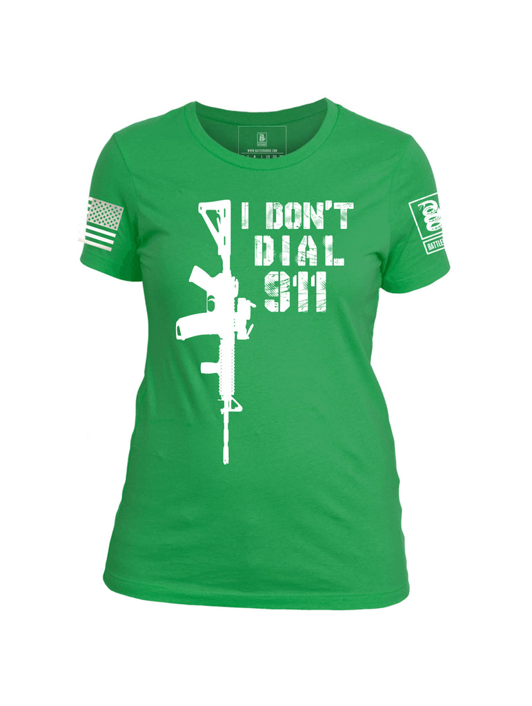 Battleraddle I Dont Dial 911 Womens Patriotic Cool Funny Cotton Crew Neck T Shirt