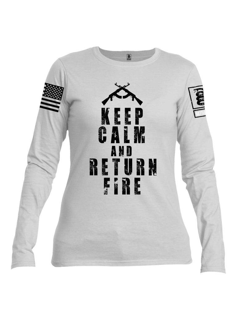 Battleraddle Keep Calm And Return Fire White Sleeve Print Womens Cotton Long Sleeve Crew Neck T Shirt