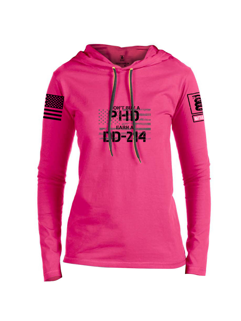 Battleraddle Dont Buy A PHD Earn A DD 214 Black Sleeve Print Womens Thin Cotton Lightweight Hoodie