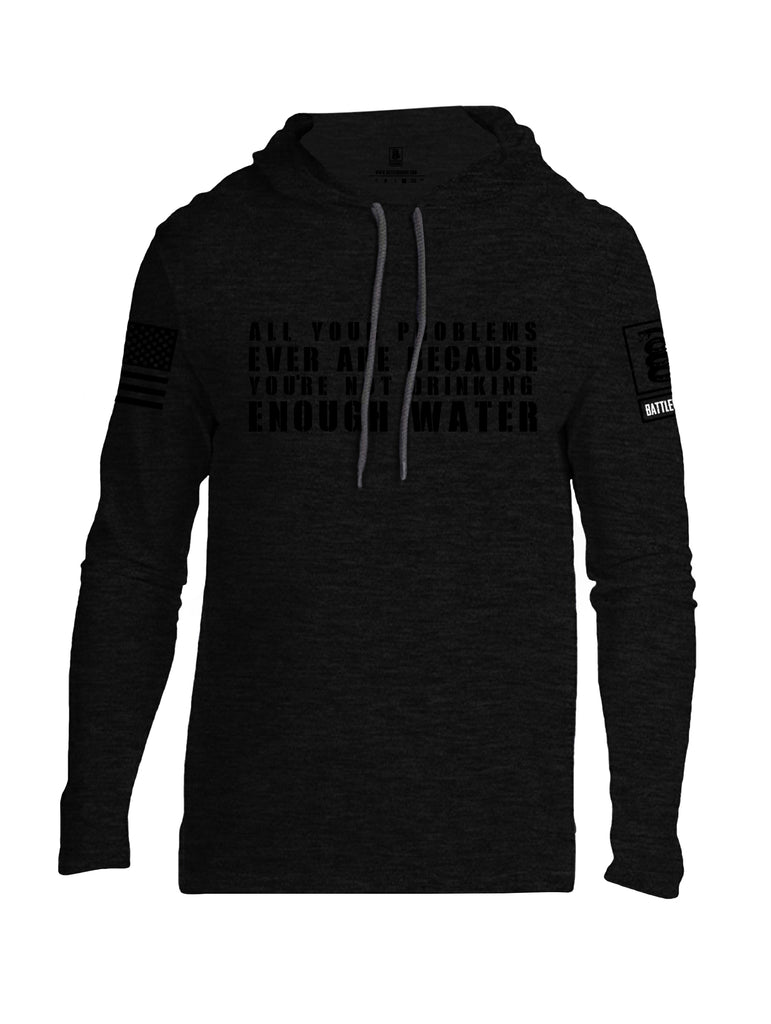 Battleraddle All Problems Ever Are Because You're Not Drinking Enough Water Black Sleeve Print Mens Thin Cotton Lightweight Hoodie