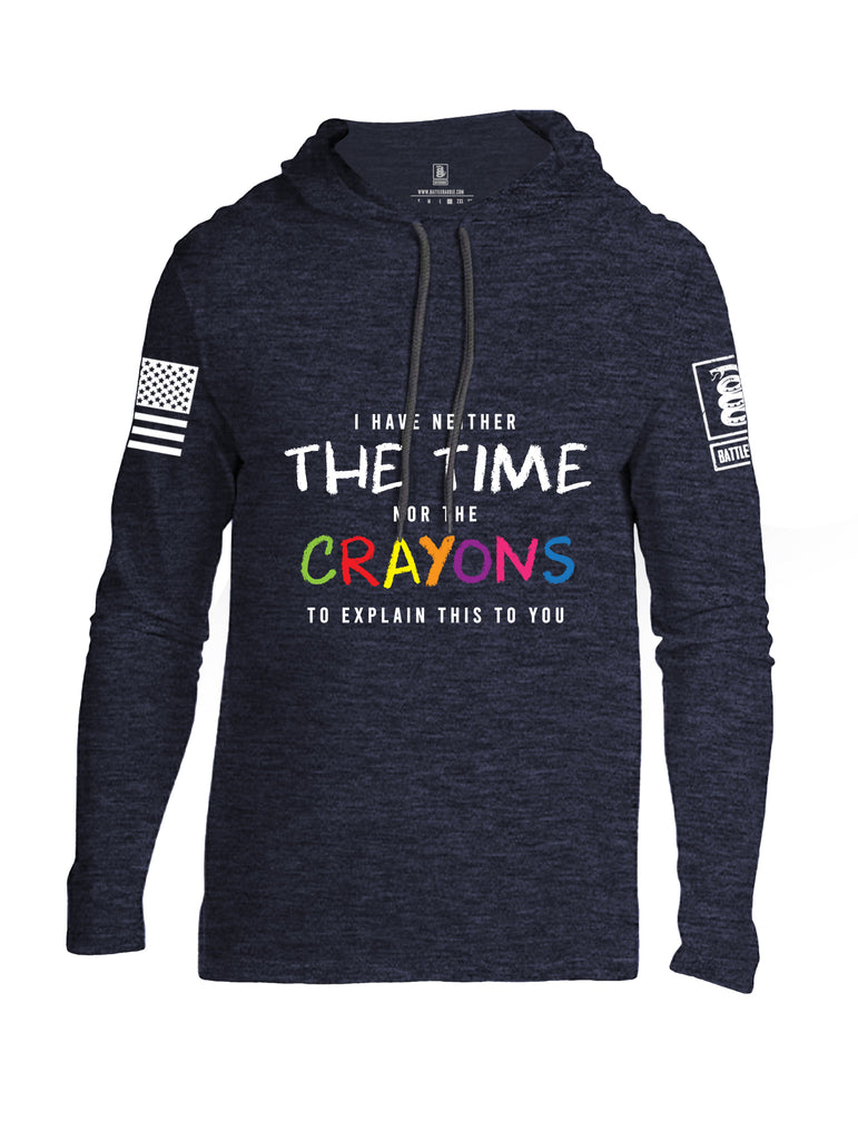 Battleraddle I Have Neither The Time Nor The Crayons To Explain This To You White Sleeve Print Mens Thin Cotton Lightweight Hoodie