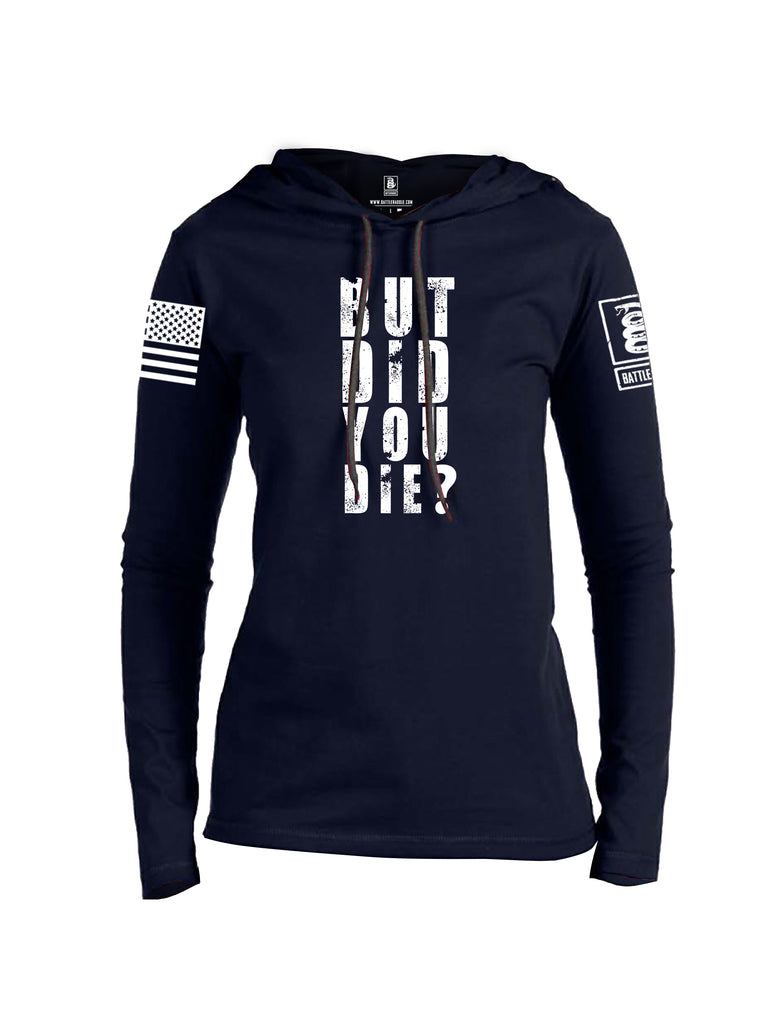 Battleraddle But Did You Die White Sleeve Print Womens Thin Cotton Lightweight Hoodie