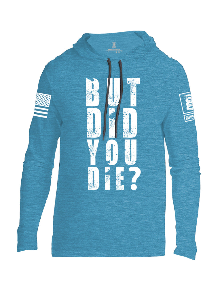 Battleraddle But Did You Die White Sleeve Print Mens Thin Cotton Lightweight Hoodie