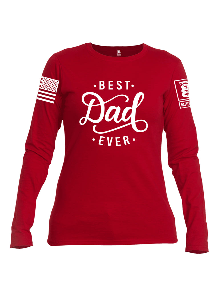 Battleraddle Best Dad Ever White Sleeve Print Womens Cotton Long Sleeve Crew Neck T Shirt