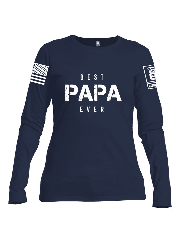 Battleraddle Best PAPA Ever White Sleeve Print Womens Cotton Long Sleeve Crew Neck T Shirt
