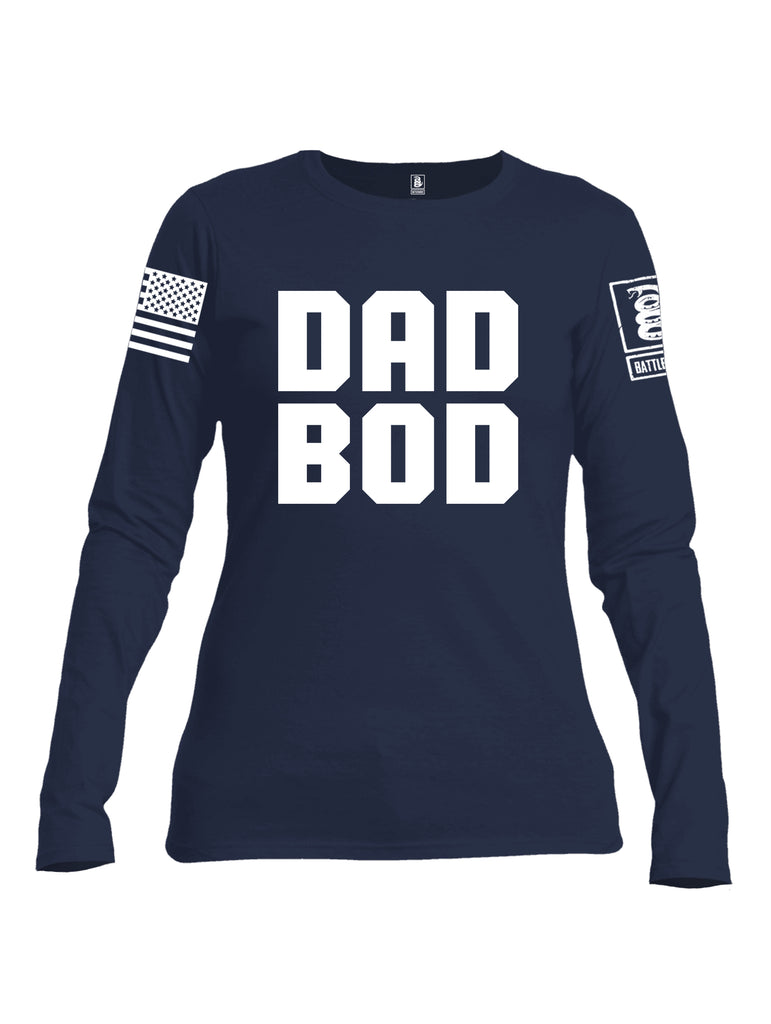 Battleraddle Dad Bod White Sleeve Print Womens Cotton Long Sleeve Crew Neck T Shirt