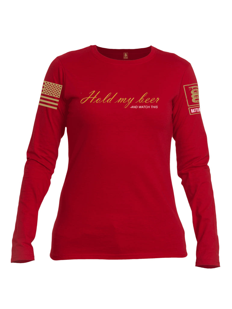 Battleraddle Hold My Beer And Watch This Brass Sleeve Print Womens Cotton Long Sleeve Crew Neck T Shirt