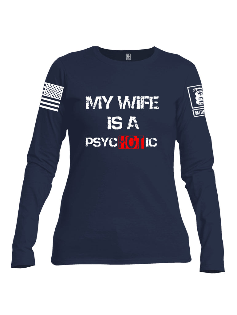 Battleraddle My Wife Is Psychotic White Sleeve Print Womens Cotton Long Sleeve Crew Neck T Shirt