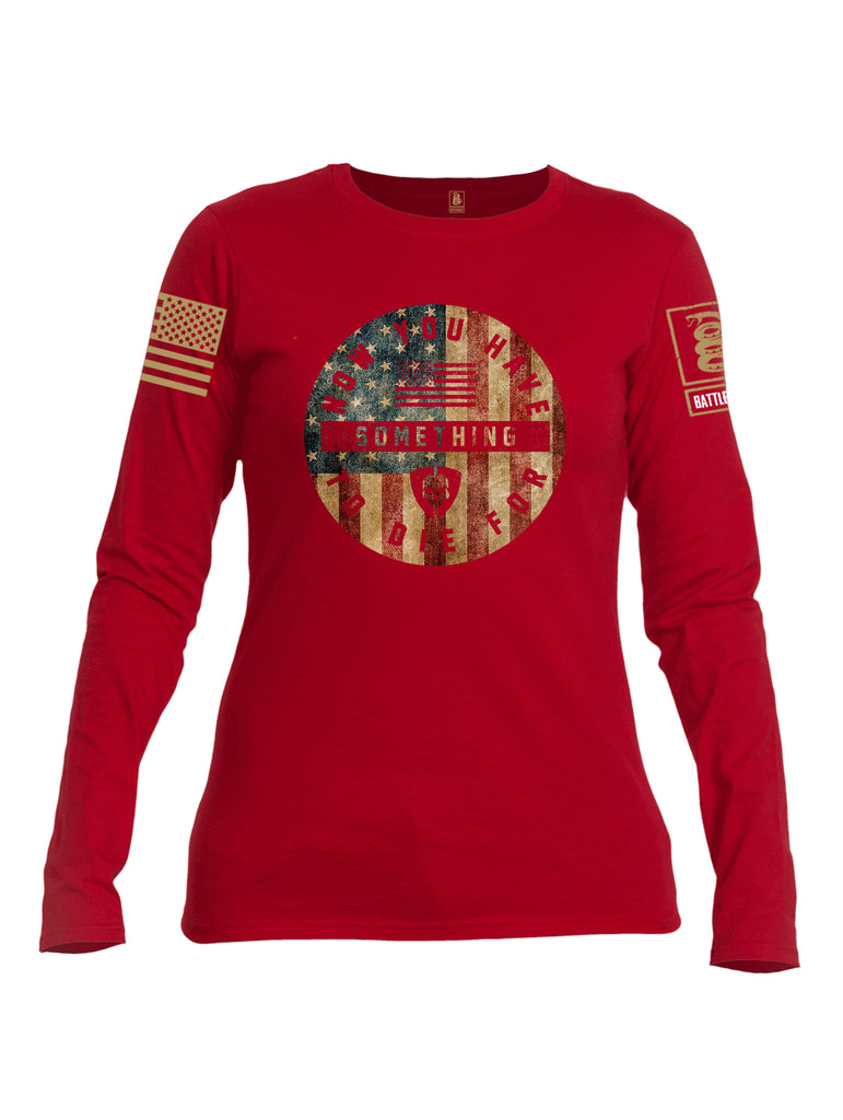 Battleraddle Now You Have Something To Die For Brass Sleeve Print Womens Cotton Long Sleeve Crew Neck T Shirt