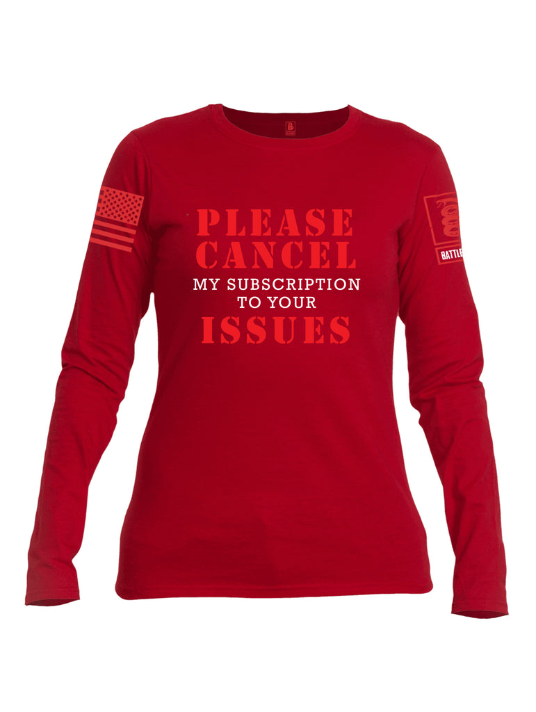 Battleraddle Please Cancel My Subscription To Your Issues Red Sleeve Print Womens Cotton Long Sleeve Crew Neck T Shirt