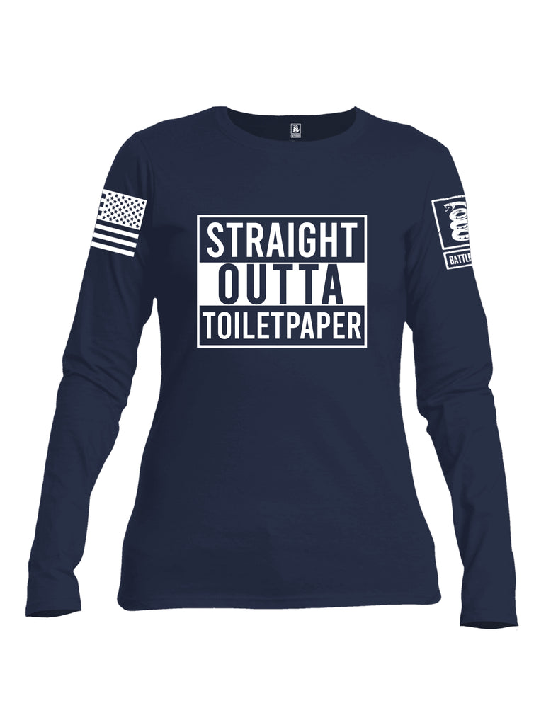 Battleraddle Straight Outta Toilet Paper White Sleeve Print Womens Cotton Long Sleeve Crew Neck T Shirt