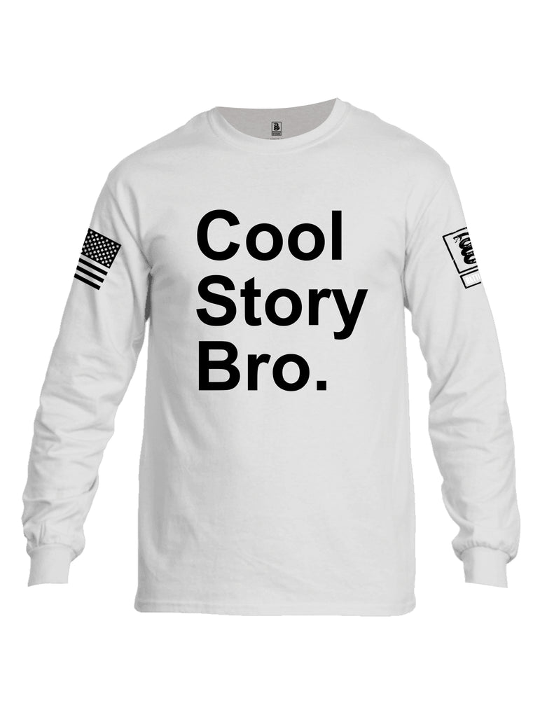 Battleraddle Cool Story Bro White Sleeve Print Mens Cotton Long Sleeve Crew Neck T Shirt