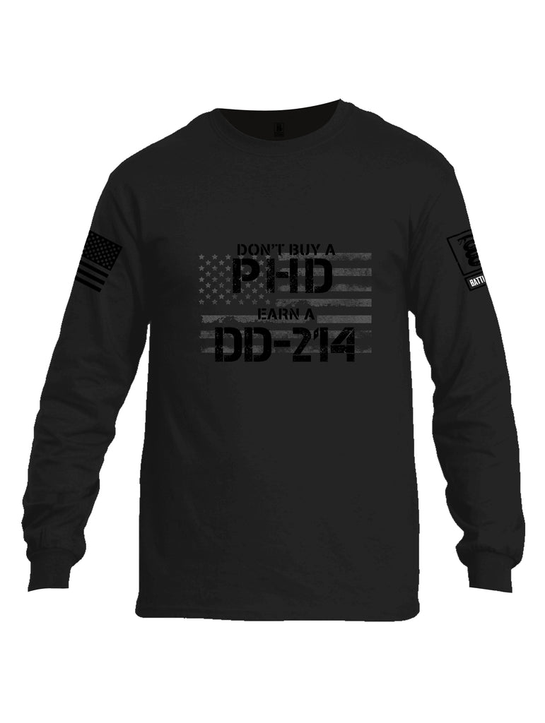 Battleraddle Dont Buy A PHD Earn A DD 214 Black Sleeve Print Mens Cotton Long Sleeve Crew Neck T Shirt