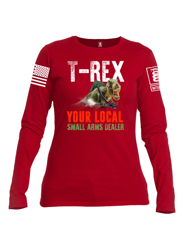 Battleraddle T-Rex Your Small Local Arms Dealer White Sleeve Print Womens Cotton Long Sleeve Crew Neck T Shirt