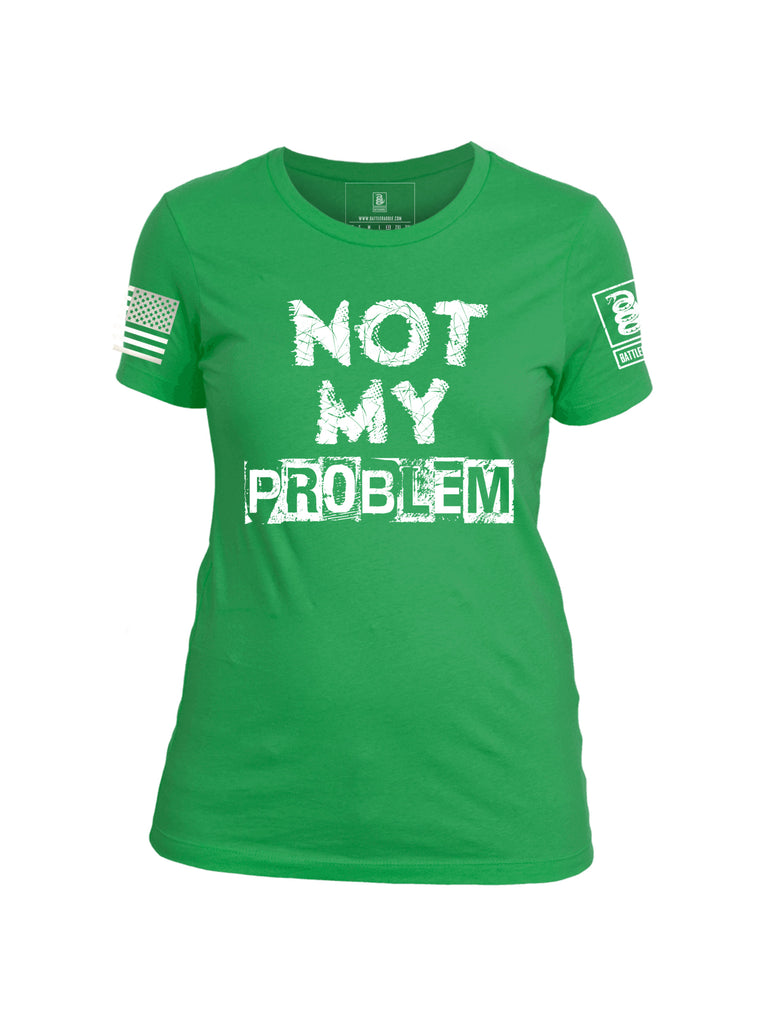 Battleraddle Not My Problem Womens Cotton Crew Neck T Shirt