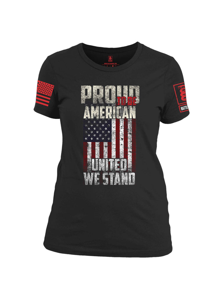 Battleraddle Proud To Be American United We Stand Red Sleeve Print Womens 100% Battlefit Polyester Crew Neck T Shirt