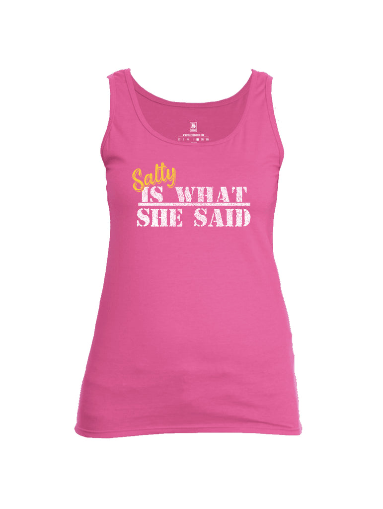 Battleraddle Salty Is What She Said Womens Cotton Tank Top