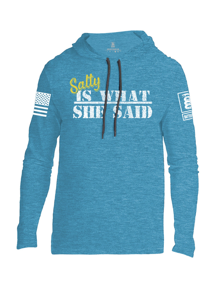 Battleraddle Salty Is What She Said White Sleeve Print Mens Thin Cotton Lightweight Hoodie