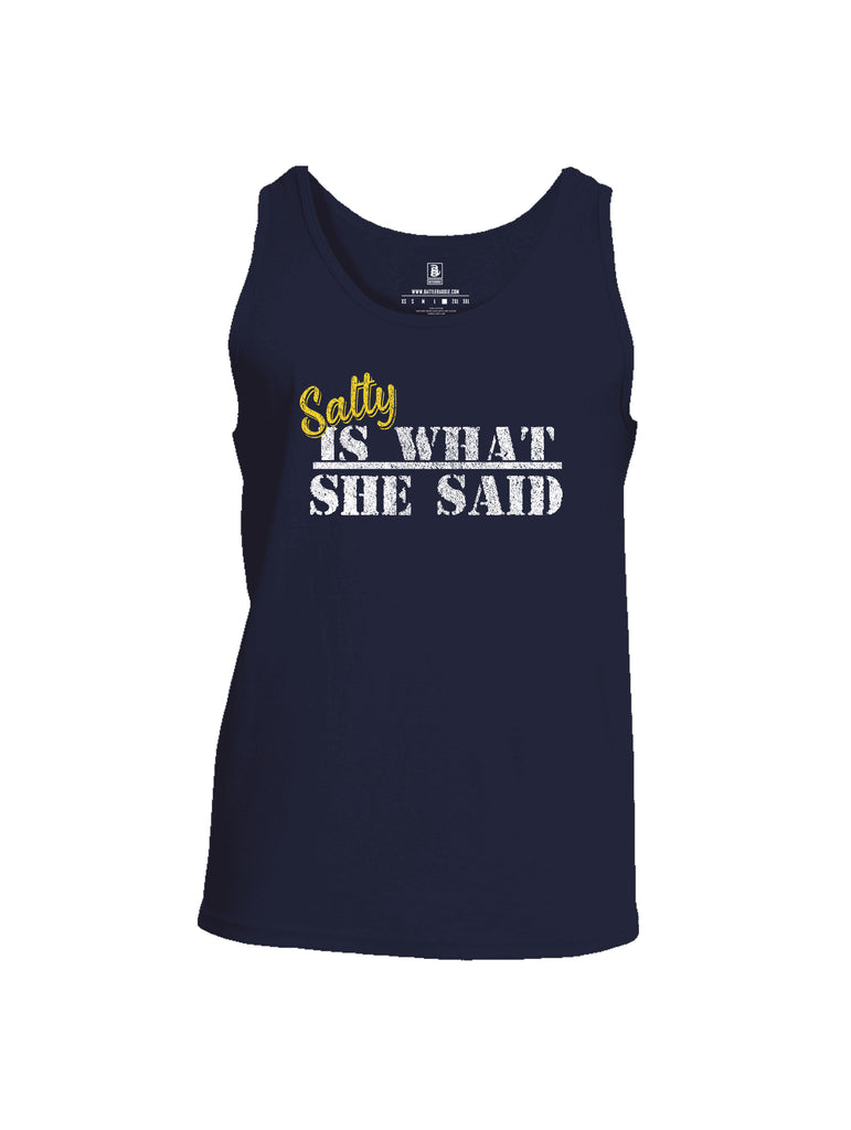 Battleraddle Salty Is What She Said Mens Cotton Tank Top