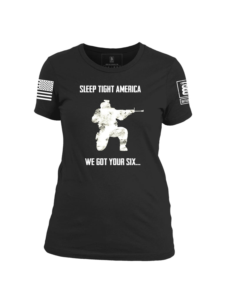 Battleraddle Sleep Tight America We Got Your Six White Sleeve Print Womens Cotton Crew Neck T Shirt