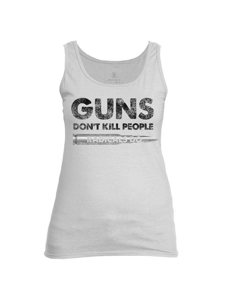 Battleraddle Guns Dont Kill People Radicals Do Womens Cotton Tank Top