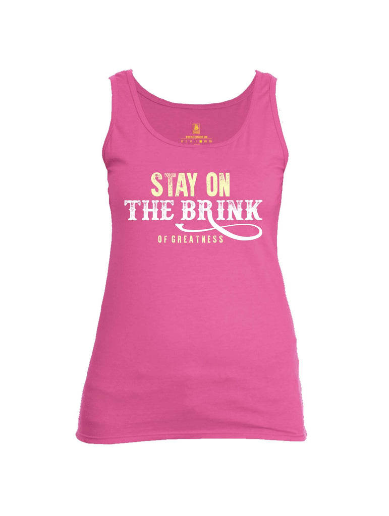 Battleraddle Stay On The Brink Of Greatness Womens Cotton Tank Top