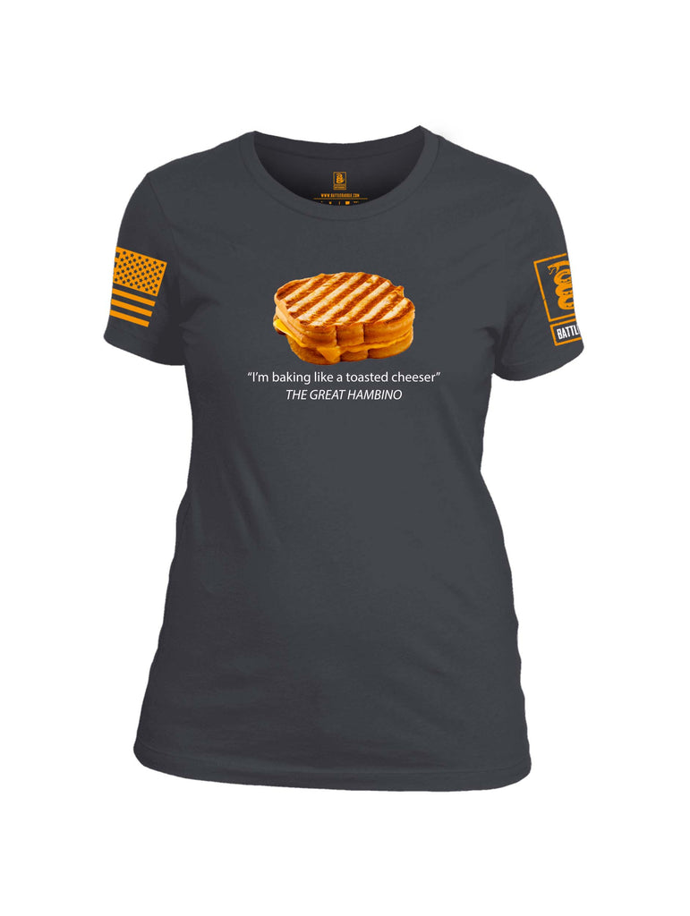 Battleraddle Im Baking Like A Toasted Cheeser The Great Hambino Orange Sleeve Print Womens Cotton Crew Neck T Shirt