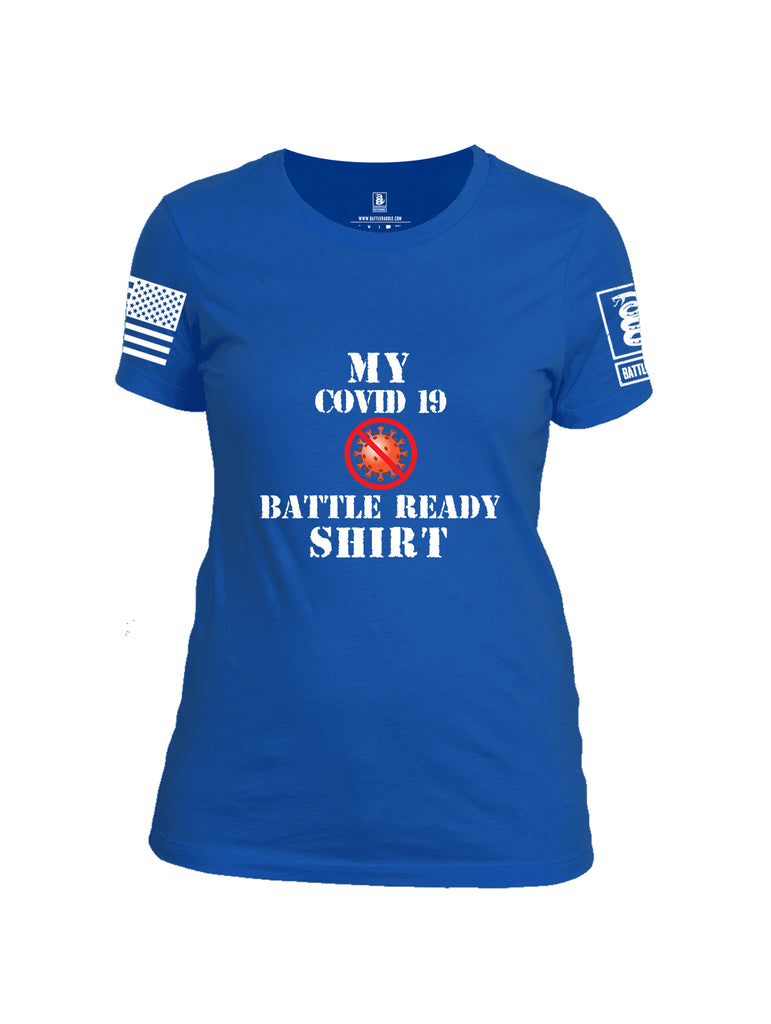 Battleraddle My COVID 19 Battle Ready Shirt White Sleeve Print Womens Cotton Crew Neck T Shirt