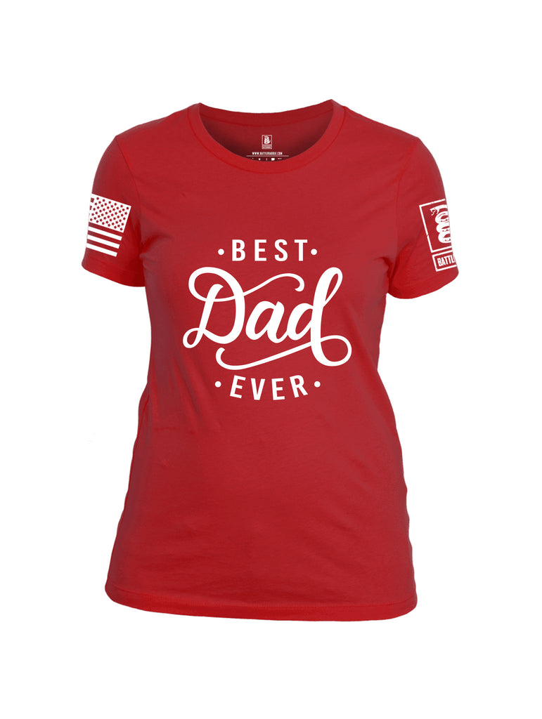 Battleraddle Best Dad Ever White Sleeve Print Womens Cotton Crew Neck T Shirt