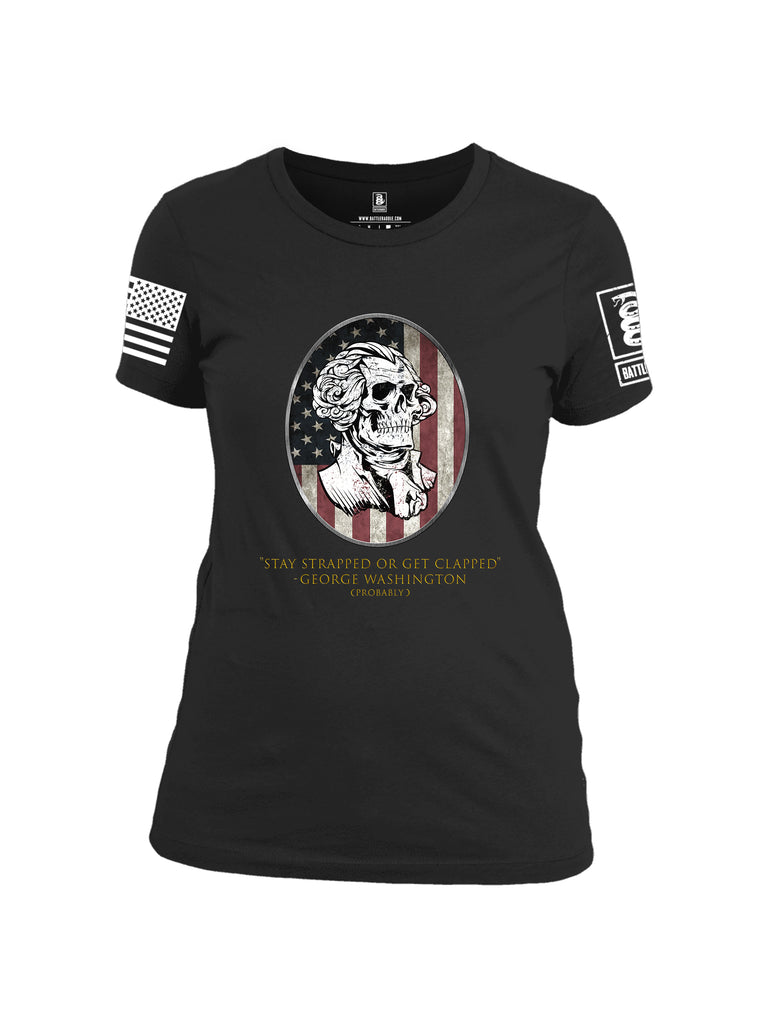 Battleraddle Stay Strapped Or Get Clapped George Washington White Sleeve Print Womens Cotton Crew Neck T Shirt