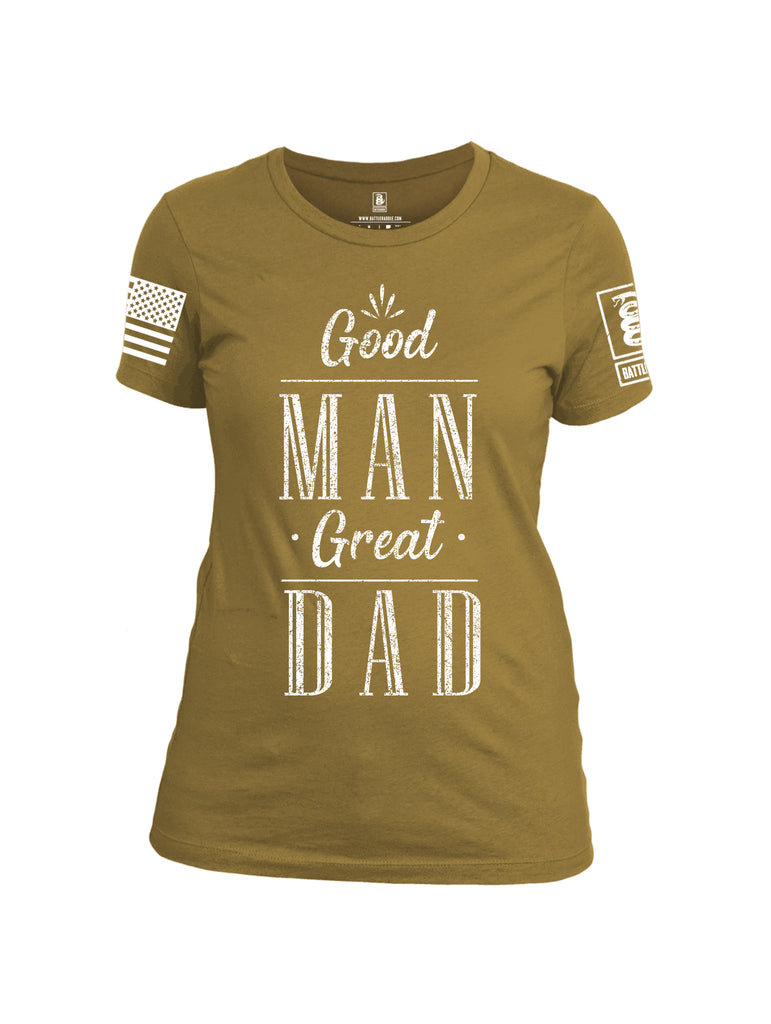 Battleraddle Good Man Great Dad White Sleeve Print Womens Cotton Crew Neck T Shirt