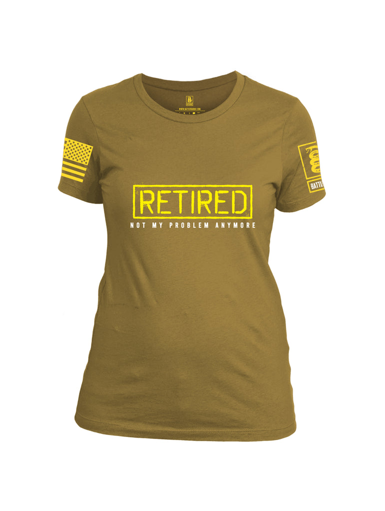 Battleraddle Retired Not My Problem Anymore Yellow Sleeve Print Womens Cotton Crew Neck T Shirt