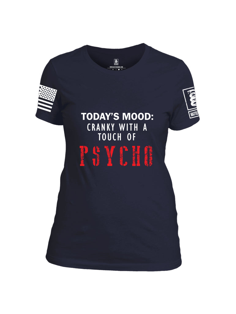 Battleraddle Todays Mood Cranky With A Touch Of Psycho White Sleeve Print Womens Cotton Crew Neck T Shirt