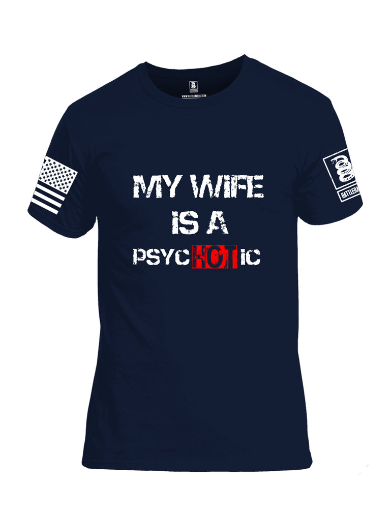 Battleraddle My Wife Is Psychotic White Sleeve Print Mens Cotton Crew Neck T Shirt